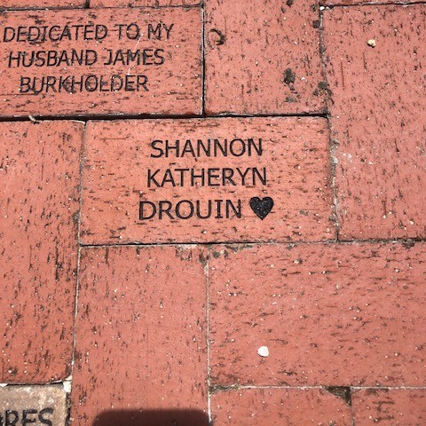 Brick dedication from Shannon Drouin